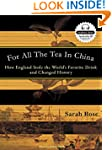 For All the Tea in China: How England...
