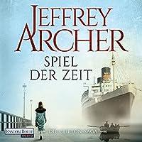 Spiel der Zeit (Die Clifton-Saga 1) Hörbuch von Jeffrey Archer Gesprochen von: Erich Räuker, Richard Barenberg, Britta Steffenhagen