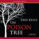 The Poison Tree (       UNABRIDGED) by Erin Kelly Narrated by Jennifer Ikeda