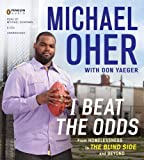 img - for I Beat the Odds: From Homelessness, to The Blind Side, and Beyond by Oher Michael (2011-02-10) Audio CD book / textbook / text book