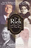 img - for The Rich and How They Got That Way: How the Wealthiest People of All Time--from Genghis Khan to Bill Gates--Made Their Fortunes book / textbook / text book