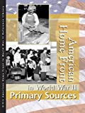 American Homefront in World War II: Primary Sources (American Homefront in World War II Reference Library) (0787676535) by McNeill, Allison