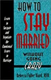 img - for How to Stay Married Without Going Crazy book / textbook / text book