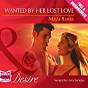 Wanted by Her Lost Love Audiobook by Maya Banks Narrated by Harry Berkeley