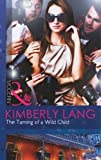 Kimberly Lang The Taming of a Wild Child (Mills & Boon Modern)
