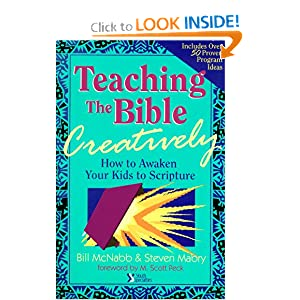 Teaching the Bible Creatively Steve Mabry and Bill McNabb