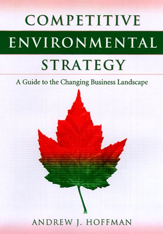 Competitive Environmental Strategy: A Guide To The...