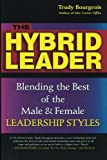 The Hybrid Leader: Blending the Best of the Male & Female Leadership Styles