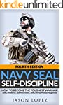 NAVY SEAL: Self Discipline: How to Be...
