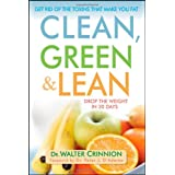 Clean, Green, and Lean: Get Rid of the Toxins That Make You Fatby Walter Crinnion