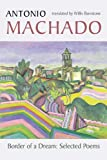 Border of a Dream: Selected Poems of Antonio Machado (Spanish and English Edition) (1556591985) by Antonio Machado