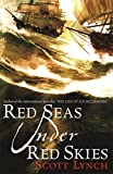 Red Seas Under Red Skies: Book Two of the Gentleman Bastard Sequence