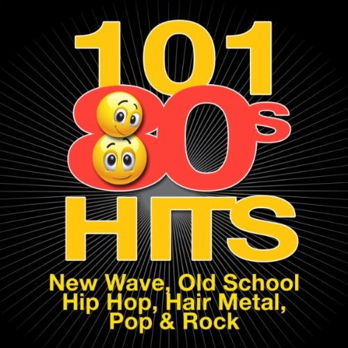 101 '80s Hits - New Wave, Old School Hip Hop, Hair Metal, Pop & Rock