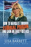 img - for How To Navigate Through Federal Prison And Gain An Early Release book / textbook / text book