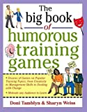 The Big Book of Humorous Training Games (Big Book of Business Games Series)
