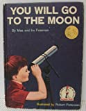 img - for You Will Go To The Moon (Beginner Books) book / textbook / text book