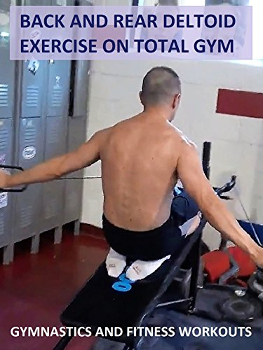 Back and Rear Deltoid Exercise on Total Gym