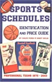 img - for Sports Schedule Identification and Price Guide: Professional Teams 1870-2003 book / textbook / text book
