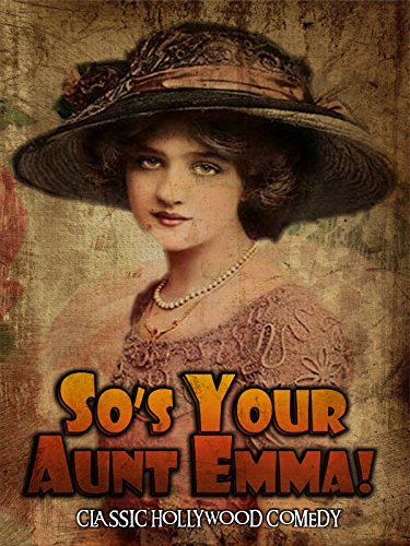 So's Your Aunt Emma: Classic Hollywood Comedy