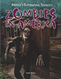 Zombies in America (America's Supernatural Secrets)