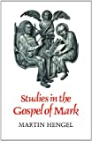 Studies in the Gospel of Mark (0334023432) by Hengel, Martin