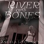 River of Bones | Angela J. Townsend