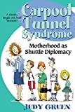 img - for Carpool Tunnel Syndrome: Motherhood as Shuttle Diplomacy book / textbook / text book