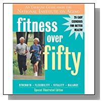 Fitness Over Fifty: An Exercise Guide From the National Institute on Aging