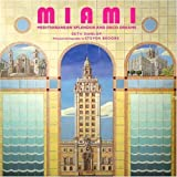 Miami: Mediterranean Splendor and Deco Dreams