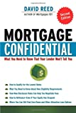 Mortgage Confidential: What You Need to Know That Your Lender Wont Tell You