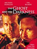 Ghost and The Darkness