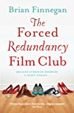 Brian Finnegan The Forced Redundancy Film Club