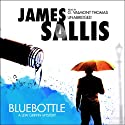 Bluebottle: A Lew Griffin Mystery Audiobook by James Sallis Narrated by G. Valmont Thomas