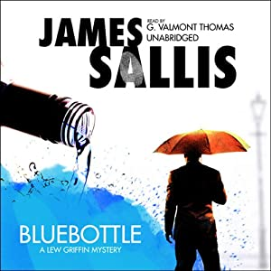 Bluebottle: A Lew Griffin Mystery | [James Sallis]