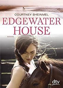 Sheinmel, Courtney: Edgewater House