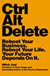 Ctrl Alt Delete: Reboot Your Business...