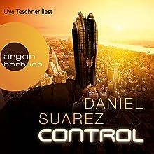 Control Hörbuch von Daniel Suarez Gesprochen von: Uve Teschner