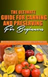 The Ultimate Guide for Canning and Pr...