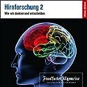 Hirnforschung 2 (F.A.Z.-Dossier) Hörbuch von  F.A.Z Gesprochen von:  div.