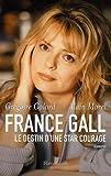 echange, troc Grégoire Colard, Alain Morel - France Gall : Le destin d'une star courage