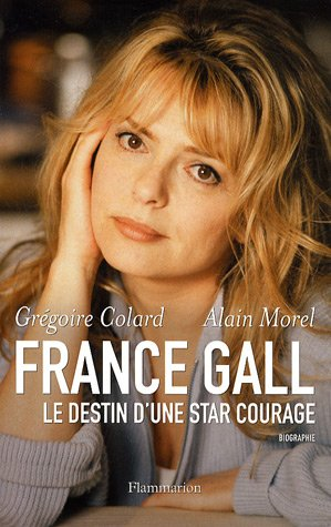 France Gall : Le destin d'une star courage