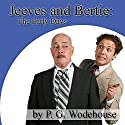 Jeeves and Bertie: The Early Days (       UNABRIDGED) by P. G. Wodehouse Narrated by Grenville Mills