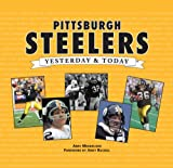 img - for Pittsburgh Steelers: Yesterday & Today book / textbook / text book