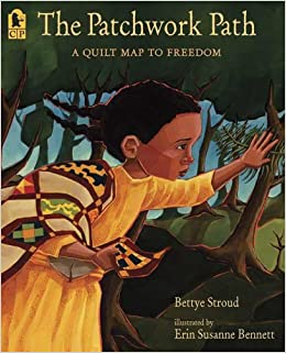The Patchwork Path: A Quilt Map to Freedom Paperback – August 28