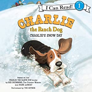 Charlie the Ranch Dog: Charlie's Snow Day | [Ree Drummond]