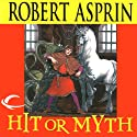 Hit or Myth: Myth Adventures, Book 4 (       UNABRIDGED) by Robert Asprin Narrated by Noah Michael Levine