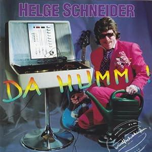 Helge Schneider -  Da Humm (Wurstfachverkäuferin) CD1