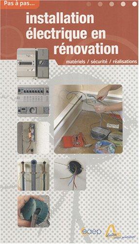 pas pas tome installation lectrique en r novation mat riels s curit r alisations. Black Bedroom Furniture Sets. Home Design Ideas
