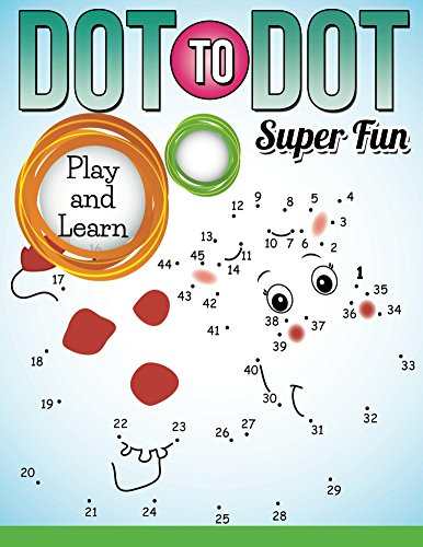 dot-to-dot-super-fun-play-and-learn-dot-to-dot-connect-the-dots-series