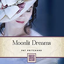 Moonlit Dreams (       UNABRIDGED) by Pat Pritchard Narrated by Amy Rubinate